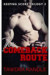 The Comeback Route (KEEPING SCORE TRILOGY Book 3) Kindle Edition