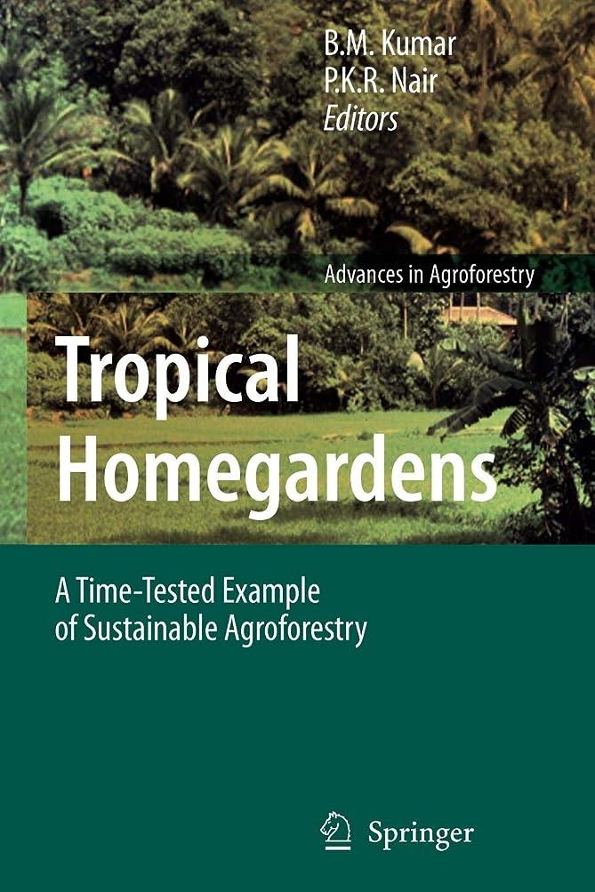 植物学者農夫農夫Tropical Homegardens: A Time-Tested Example of Sustainable Agroforestry (Advances in Agroforestry)