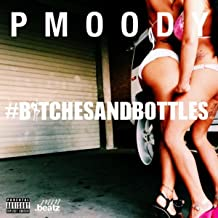 #Bitches and Bottles [Explicit]