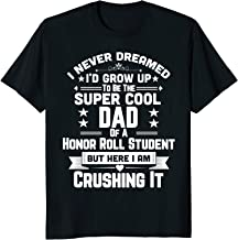 Super Cool Dad Of A Honor Roll Student Funny Parent Shirt