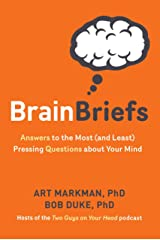 Brain Briefs: Answers to the Most (and Least) Pressing Questions about Your Mind Kindle Edition