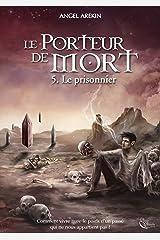 Le Porteur de Mort - Tome 5: Le Prisonnier Format Kindle