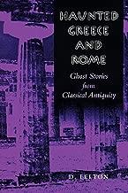 مسكون اليونان و: Ghost Stories من روما القديمة الكلاسيكية
