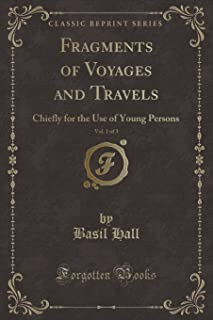 Fragments of Voyages and Travels, Vol. 1 of 3: Chiefly for the Use of Young Persons (Classic Reprint)