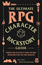 The Ultimate RPG Character Backstory Guide: Prompts and Activities to Create the Most Interesting Story for Your Character (The Ultimate RPG Guide Series) PDF