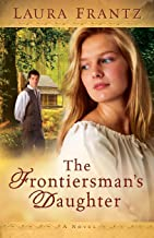 The Frontiersman's Daughter: A Novel
