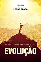 Evolução: Desenvolva sua nova e melhor versão