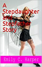 A Stepdaughter and Stepfather Story (English Edition)