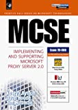 MCSE: Implementing and Supporting Microsoft Proxy Server 2.0
