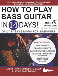 How to Play Bass Guitar in 14 Days: Daily Bass Lessons for Beginners
