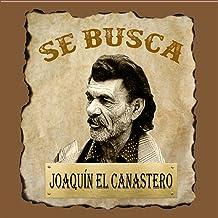 Se Busca, Joaquín el Canastero
