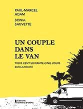 Un couple dans le van: Trois cent soixante-cinq jours sur la route (French Edition)