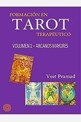 FORMACIÓN EN TAROT TERAPÉUTICO - Volumen 1 - ARCANOS MAYORES (Spanish Edition) eBook Kindle