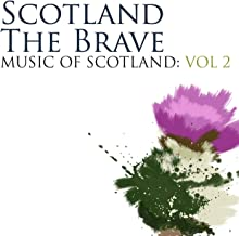 Scotland The Brave: Music Of Scotland Volume 2