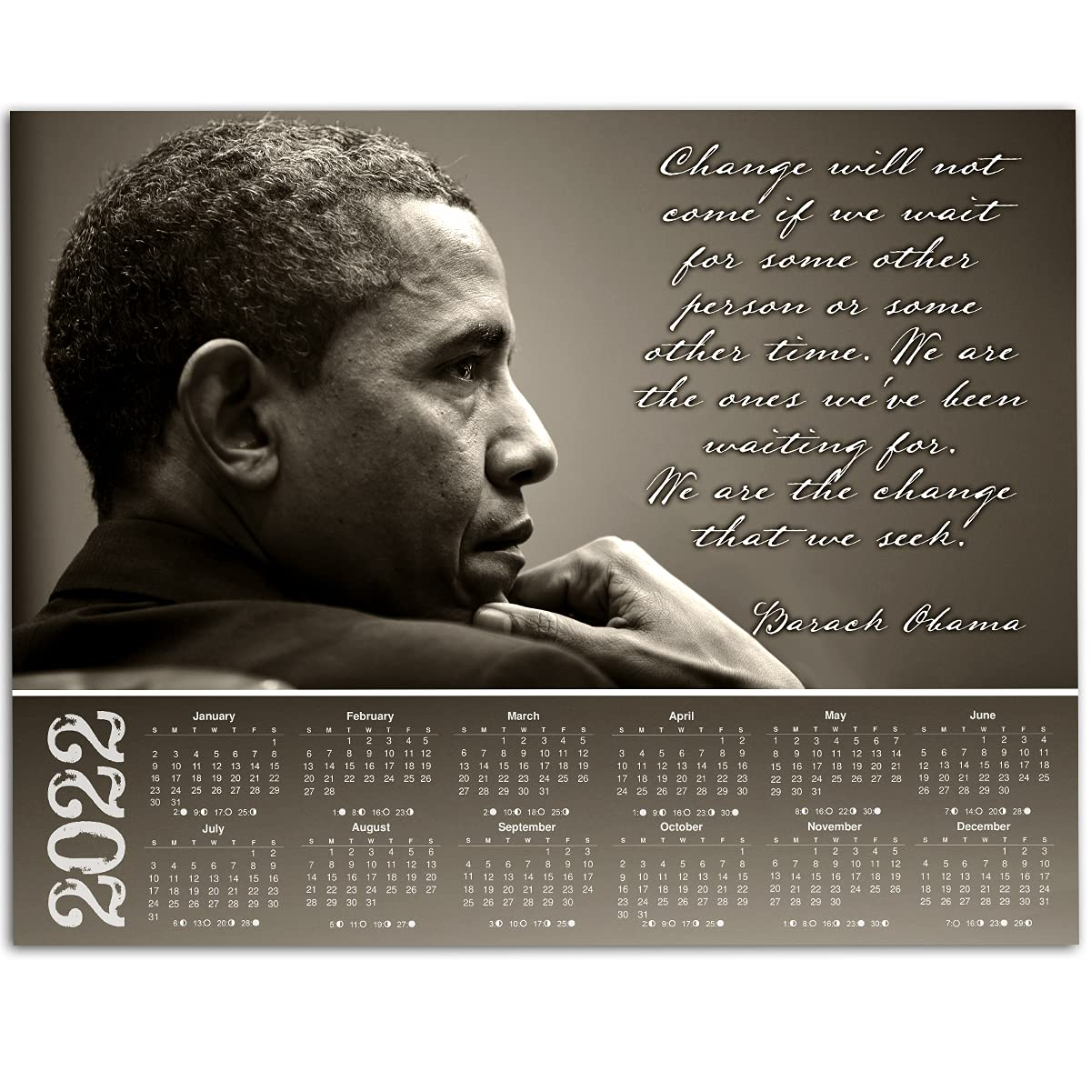 2022 Calendar - Don't miss the campaign Barack Obama We Directly managed store Are Seek 11x14 Change The U