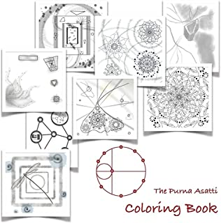 The Purna Asatti Coloring Book: 50 Pages Including Stages, Mandalas And Other Art To Color