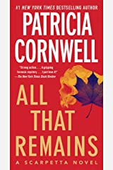 All That Remains: Scarpetta 3 (Kay Scarpetta) Kindle Edition