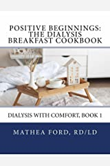 Positive Beginnings-The Dialysis Breakfast Cookbook (Dialysis with Comfort 1) Kindle Edition