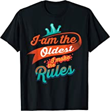 Cool I Am The Oldest I Make The Rules For Brothers & Sisters