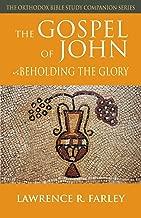 The Gospel of John: Beholding the Glory (Orthodox Bible Study Companion Series)