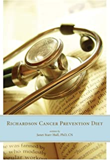 The Richardson Cancer Prevention Diet: A Nutrition and Diet Regimen for the Prevention of Cancer
