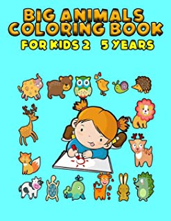 BIG Animals Coloring Book for Kids 2 - 5 years: Simple and large designs with animals - My first coloring book for toddler...