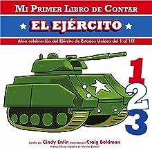 Mi Primer Libro De Contar El Ejercito (Mi Primer Libro De Contar / My First Counting Book) (Spanish Edition)