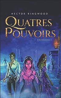Quatre Pouvoirs: Intégrale 1
