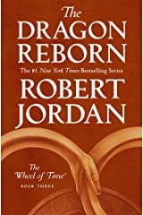 The Dragon Reborn: Book Three of 'The Wheel of Time' Kindle Edition