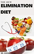 THE NEW ELIMINATION DIET: Discover your food allergies, intolerance and sensitivity and also reset your system using the elimination diet. (English Edition)