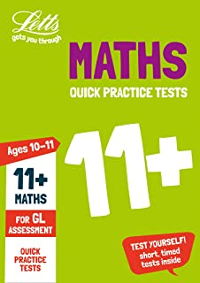 11+ Maths Quick Practice Tests Age 10-11 for the GL Assessment tests (Letts 11+ Success)