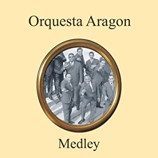 Orquesta Aragon Medley: El Bodeguero / Chaleco / Sabrosona / Al Vaiven de Mi Carreta