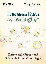 Das kleine Buch der Leichtigkeit: Einfach mehr Freude und Gelassenheit ins Leben bringen (German Edition)