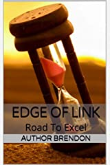 EDGE OF LINK: Road To Excel Kindle Edition