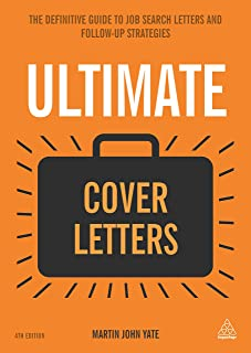 Ultimate Cover Letters: The Definitive Guide to Job Search Letters and Follow-up Strategies
