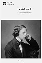 Delphi Complete Works of Lewis Carroll (Illustrated) Kindle Edition