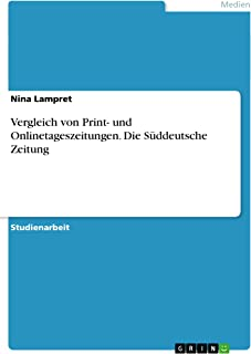 Vergleich von Print- und Onlinetageszeitungen. Die Süddeutsche Zeitung (German Edition)