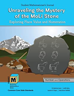 Project M3, Level 3-4 - Unraveling the Mystery of the Moli Stone: Unraveling the Mystery of the Moli Stone: Exploring Place Value and Numeration Student Mathematician's Journal