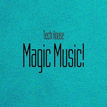 Magic Music! Tech House