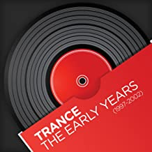 Trance - The Early Years (1997-2002)