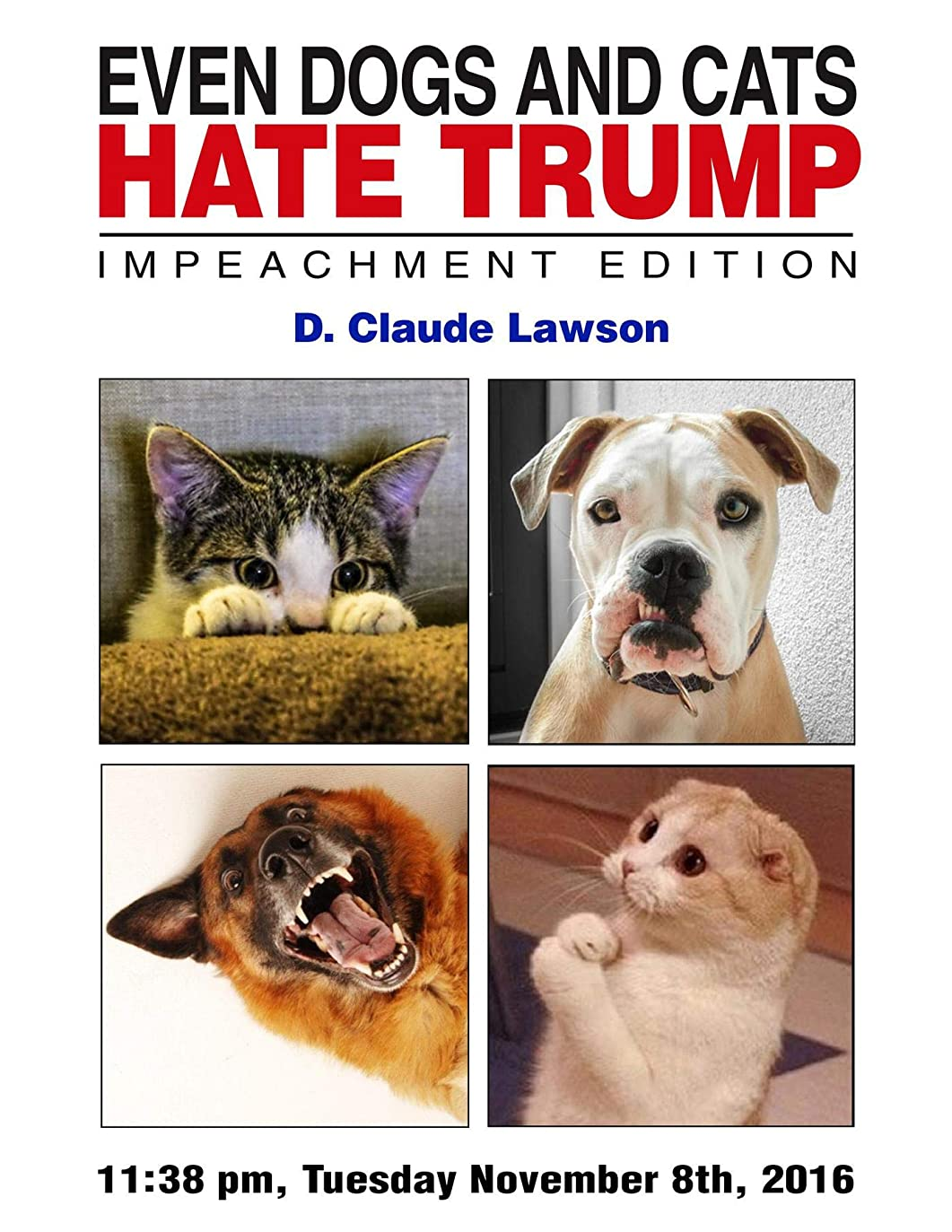フック管理します実際のEven Dogs and Cats Hate Trump (English Edition)