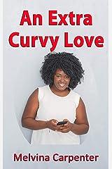 An Extra Curvy Love Kindle Edition
