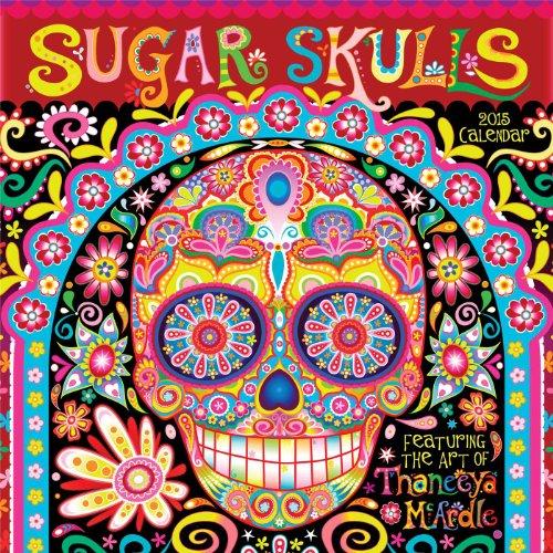 Sugar Skulls 2015 Calendar