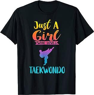 Just A Girl Who Loves Taekwondo Shirt Taekwondo Lover Gifts T-Shirt