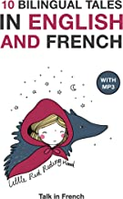 10 Bilingual Fairy Tales in French and English With Audio Files Download: Improve your French or English reading and liste...