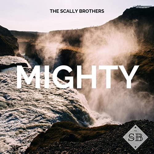 The Scally Brothers - Mighty (EP) 2019