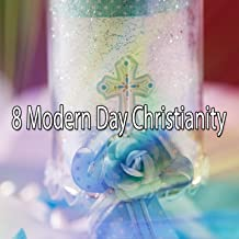 8 Modern Day Christianity [Explicit]