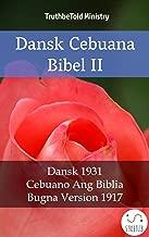 Dansk Cebuana Bibel II: Dansk 1931 - Cebuano Ang Biblia, Bugna Version 1917 (Parallel Bible Halseth Book 2281) (Danish Edition)