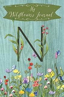 My Wildflowers Journal N: Monogram Initial N Blank Lined Dot Grid Nature Journal | Rustic Design | Decorated Interior