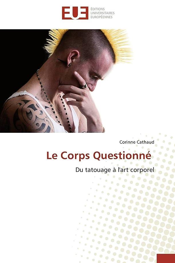 包囲落ち着いて甘やかすLe Corps Questionné (Omn.Univ.Europ.)